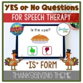 Thanksgiving Yes and No Questions is form Basic Concepts for Speech therapy BOOM
