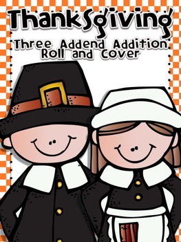 Thanksgiving and Cover Three Addend Addition Center Activity