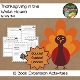 Thanksgiving in the White House by Hines 13 Book Extension Activities NO PREP