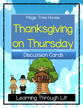 Magic Tree House THANKSGIVING ON THURSDAY- Discussion Cards by Learning Through Lit