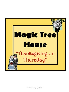 Thanksgiving on Thursday Magic Tree House #27 Comprehension Novel Study for CCSS