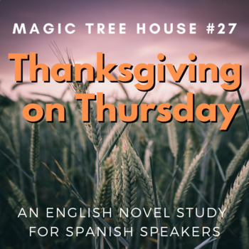 Thanksgiving on Thursday, an English Novel Study for Spanish Speakers