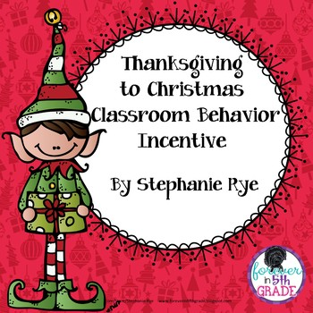 Thanksgiving to Christmas Classroom Behavior Incentive