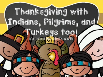 Thanksgiving with Pilgrims, Indians, and Turkeys too!!!
