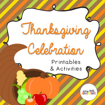 Thanksiving Celebration Activities & Printables