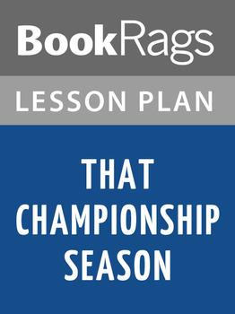 That Championship Season Lesson Plans