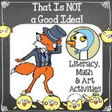 That Is NOT a Good Idea: Literacy Math & Art Activities