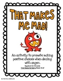 That Makes Me Mad:  Making Positive Choices when Dealing with Anger (FREE)
