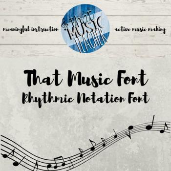 That Music Font   Rhythmic Notation Font
