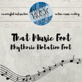 That Music Font | Rhythmic Notation Font