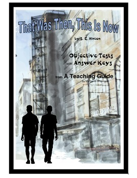 That Was Then, This Is Now  by S. E. Hinton Objective Tests