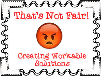 That's Not Fair! Citizenship: Creating Workable Solutions
