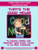 That's The Good News (Understanding The Gospel)