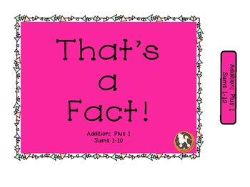 That's a FACT! File Folder Activity...Plus 1 (+1) ADDITION... Sums to 10