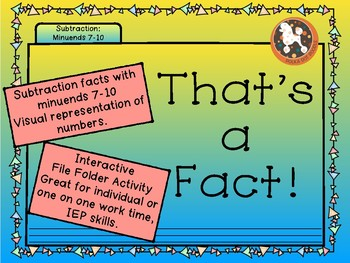 That's a FACT! File Folder Activity...SUBTRACTION  7-10