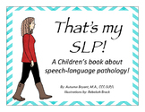 That's my SLP! A children's book about speech-language pathology!