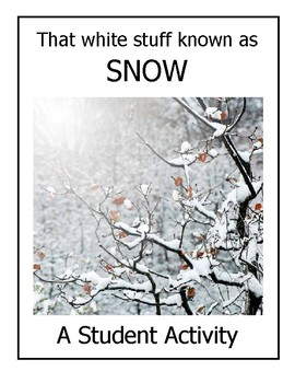 Studying that white stuff known as SNOW