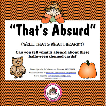 That's Absurd!  Listening for absurdities in Halloween Sentences