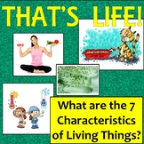 That's Life! Identifying the 7 characteristics of living things