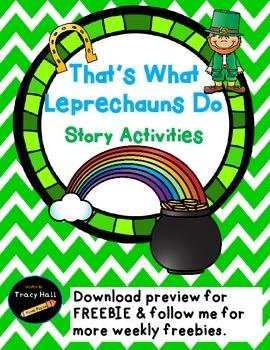 That's What Leprechuans Do- Common Core  Activities-freebi