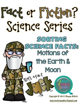 That's a Fact, Jack!  Fact or Fiction Science Sorting: Motions of Earth & Moon