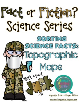 That's a Fact, Jack!  Fact or Fiction Science Sorting: Topographic Maps