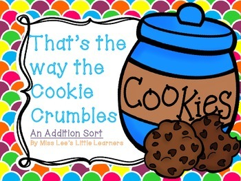 That's the Way the Cookie Crumbles:An Addition Sort (0-9)