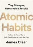 Atomic Habits: An Easy & Proven Way to Build Good Habits & Break Bad One