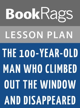 The 100-Year-Old Man Who Climbed Out the Window and Disappeared Lesson Plans