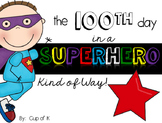 The 100th Day in a SUPERHERO Kind of Way!