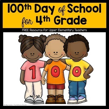 The 100th Day of School!! ~ Ideas for Upper Elementary Grades