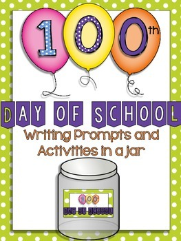 The 100th Day of School Jar of Activities and Writing Prompts