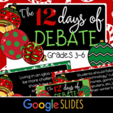 The 12 Days of Debate (Grades 3-6 | Google Slides)