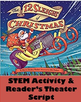 The 12 Sleighs of Christmas STEM Activity and Reader's Theater
