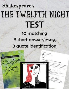 The 12th Night Test by Shakespeare 20 questions including essays and matching