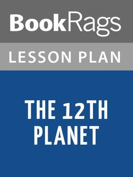 The 12th Planet Lesson Plans