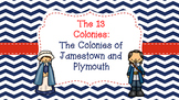 The 13 Colonies:Jamestown and Plymouth