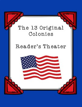 The 13 Original Colonies Reader's Theater