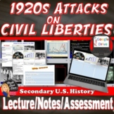 1920's Attacks on Civil Liberties Lecture Power Point  Print and Digital