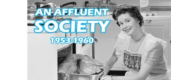 The 1950s: An Affluent Society...PowerPoint