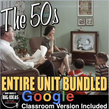 The 1950s Unit - PPTs w/Video Links, Plans, Primary Source