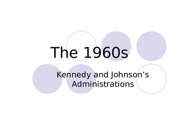 The 1960s - Kennedy and Johnson Administrations Notes