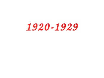 The 20th Century: 1920-1929 Power Point