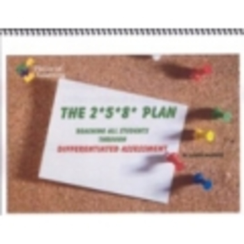 The 2*5*8 Plan:  Reaching Students Through Differentiated Assessment
