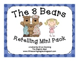 The 3 Bears Retelling Mini Unit