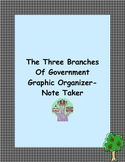 The 3 Branches of Government Graphic Organizer-Note Taker