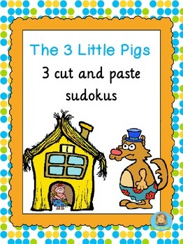 The 3 Little Pigs  3 cut and paste sudokus FREE