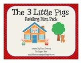 The 3 Little Pigs Retelling Mini Unit