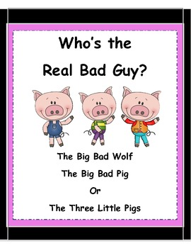 The 3 Little Pigs: Who's the Real Bad Guy?