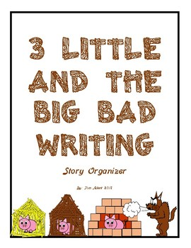 The 3 Little and The Big Bad Writing